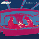 Let Forever Be/ケミカル・ブラザーズ