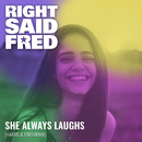 She Always Laughs (Harris & Ford Remix)/Right Said Fred