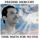 Time Waits For No One/Freddie Mercury