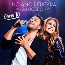 Como Tú (feat. Lucero)/Luciano Pereyra