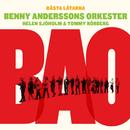 Bästa låtarna/Benny Anderssons Orkester, Helen Sjöholm, Tommy Körberg