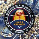 Like a Kennedy/Joywave