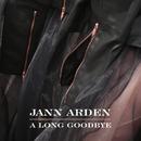 A Long Goodbye/Jann Arden