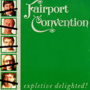 Expletive Delighted!/Fairport Convention