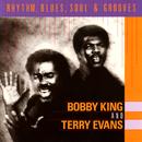 Rhythm, Blues, Soul & Grooves/Bobby King, Terry Evans