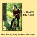 Hard Hitting Songs For Hard Hit People/Hazel Dickens