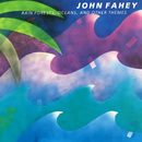 Rain Forests, Oceans, & Other Themes/John Fahey