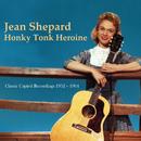 Honky Tonk Heroine: Classic Capitol Recordings 1952-1964/Jean Shepard