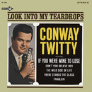 Look Into My Teardrops/Conway Twitty