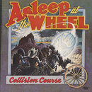 Collision Course/Asleep At The Wheel