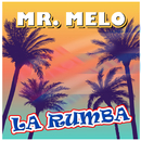 La Rumba (Radio Edit)/Mr. Melo