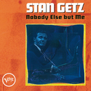 Nobody Else But Me/Stan Getz