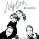 Live In Berlin/Nylon