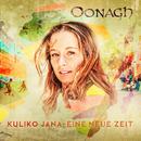 Kuliko Jana - Eine neue Zeit/Oonagh