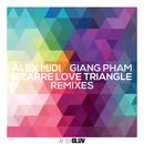 Bizarre Love Triangle (Remixes)/Alex Midi, Giang Pham