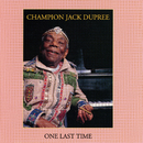 One Last Time/Champion Jack Dupree