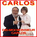 Dis-moi monsieur Carlos/Carlos