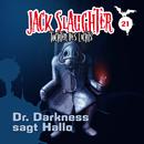 21: Dr. Darkness sagt Hallo/Jack Slaughter - Tochter des Lichts