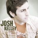 Almost Honest/Josh Kelley