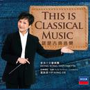 This Is Classical Music/Wing-sie Yip, Hong Kong Sinfonietta