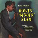 Bowin' Singin' Slam (feat. Erroll Garner, Sammy Weiss, Harold West)/Slam Stewart