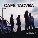 Un Viaje 3 (En Vivo)/Café Tacvba