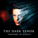 Symphony Of Ghosts (Deluxe Edition)/The Dark Tenor