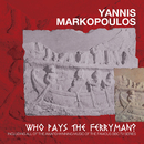 Who Pays The Ferryman? (Original Motion Picture Soundtrack / Remastered)/Yannis Markopoulos