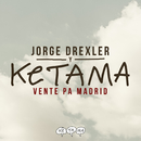 Vente Pa' Madrid (feat. Jorge Drexler)/Ketama