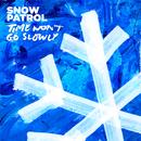 Time Won't Go Slowly/Snow Patrol