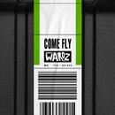 Come Fly/Wardz