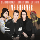 Live Forever (feat. Lexy Panterra, Lil Yachty)/Stafford Brothers