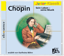 Frédéric Chopin: für Kinder erzählt von Karlheinz Böhm/Karlheinz Böhm