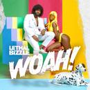 Woah!/Lethal Bizzle