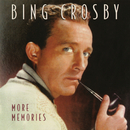 More Memories/Bing Crosby