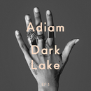 Dark Lake (EP 1)/Adiam