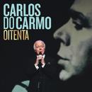 Oitenta/Carlos Do Carmo