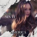 Un Día Sin Ti/América Sierra