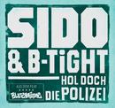 Hol doch die Polizei/Sido, B-Tight