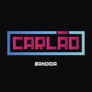 Bandida/Carlão