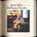 The Bluegrass Storyteller/James King