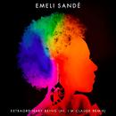 Extraordinary Being (Hi, I'm Claude Remix)/Emeli Sandé