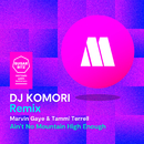 Ain't No Mountain High Enough (DJ KOMORI Remix)/Marvin Gaye, Tammi Terrell