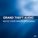 Move Your Hands Up (feat. Sarah)/Grand Theft Audio
