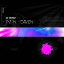 I'm In Heaven/N-Trance