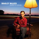 Highway Of Dreams/Bradley Walker