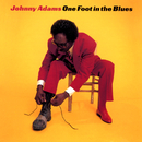 One Foot In The Blues/Johnny Adams