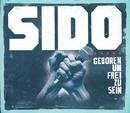 Geboren um frei zu sein/Sido