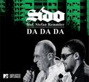 Da Da Da (Ich lieb dich nicht, du liebst mich nicht) (feat. Stephan Remmler)/Sido