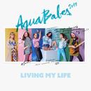 Living My Life/AquaBabes